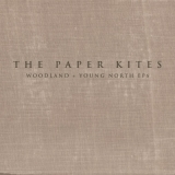 Paper Kites - Woodland & Young North Eps