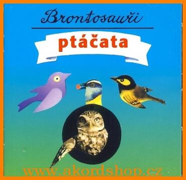 Brontosauři -  Ptáčata