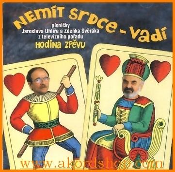 Svěrák & Uhlíř - Nemít srdce vadí