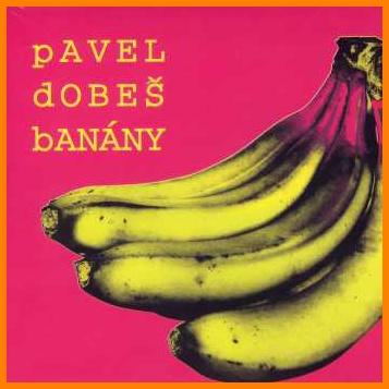 Pavel Dobeš - Banány
