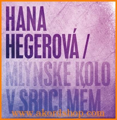 Hana Hegerová - Mlýnské kolo v srdci mém