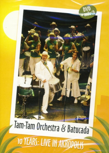 Tam-Tam Orchestra & Batucada - 10 years - Live in Akropolis DVD