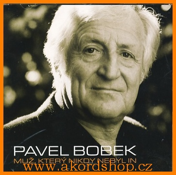 Pavel Bobek - Muž, který nikdy nebyl In