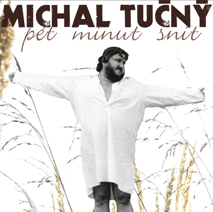 Michal Tučný - Pět minut snít