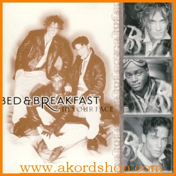 Bed & Breakfast - In Your Face CD