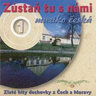 Zůstaň tu s námi muziko česká