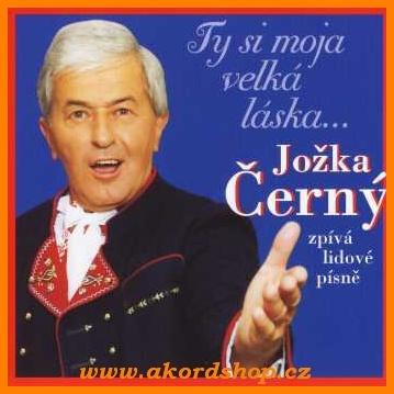 Jožka Černý - Ty si moja velká láska