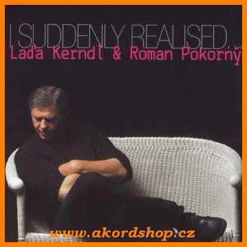 Laďa Kerndl & Roman Pokorný - I Suddenly Realised