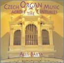 Aleš Bárta - Czech Organ Music