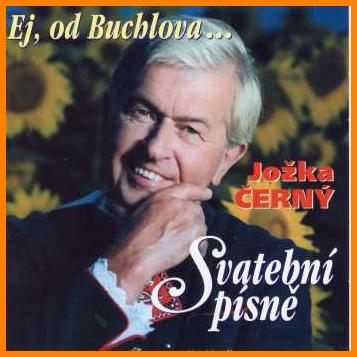 Jožka Černý - Ej, od Buchlova/Svatební písně
