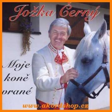Jožka Černý - Moje koně vrané CD