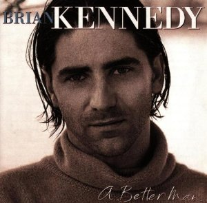 Brian Kennedy - A Better Man