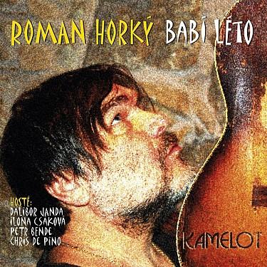 Kamelot a Roman Horký - Babí léto