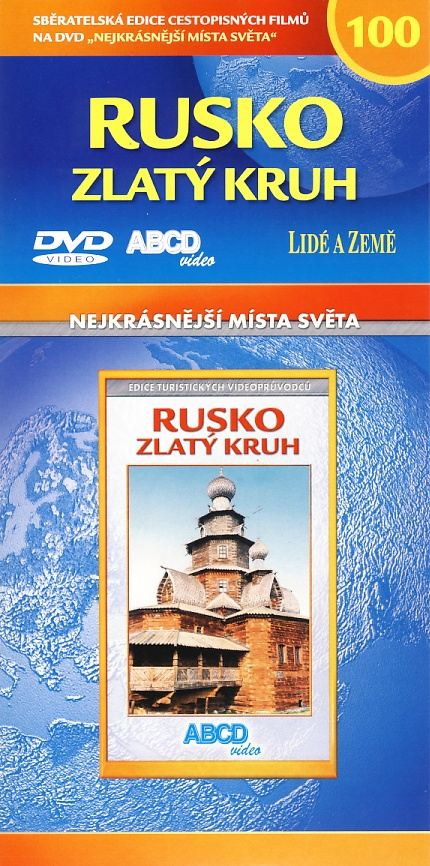 Rusko - Zlatý Kruh - Nejkrásnější místa světa