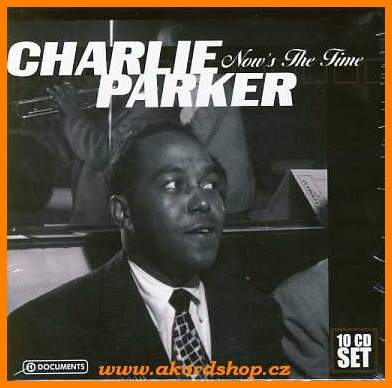 Charlie Parker - Now´s The Time 10CD