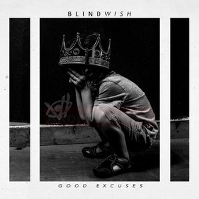 Blindwish - Good Excuses