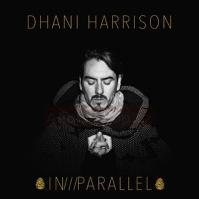 Dhani Harrison - In Parallel