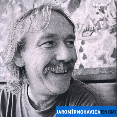 Jaromír Nohavica - Tenkrát