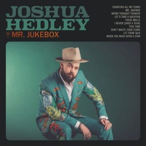 Joshua Hedley - Mr. Jukebox