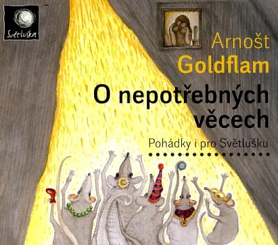 O nepotřebných věcech (Arnošt Goldflam) CD