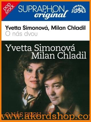 Yvetta Simonová &  Milan Chladil - O nás dvou