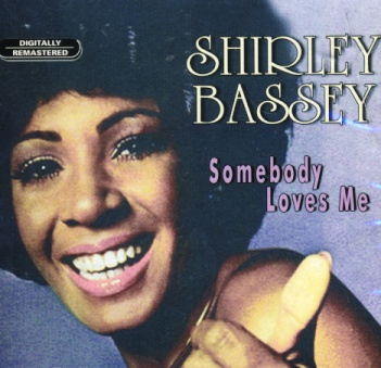 Shirley Bassey - Somebody Loves Me CD