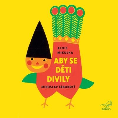 Aby se děti divily (Alois Mikulka) CD