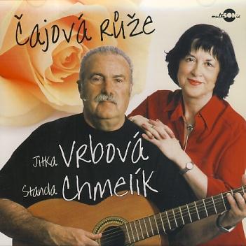 Jitka Vrbová & Standa Chmelík - Čajová růže