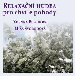 Zdenka Blechová - Relaxační hudba pro chvíle pohody