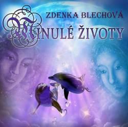 Zdenka Blechová - Minulé životy