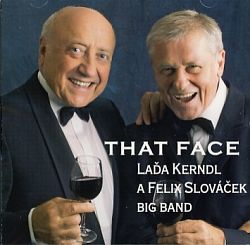 Laďa Kerndl a Felix Slováček - That Face CD