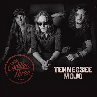 Cadillac Three - Tennessee Mojo