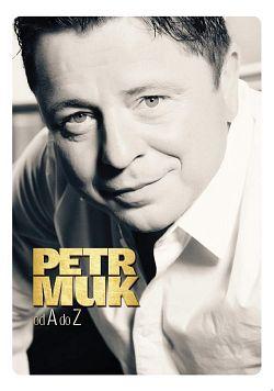 Petr Muk - Od A do Z