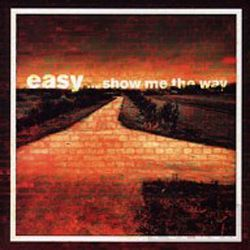 Easy - Show Me The Way CD