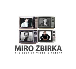 Miroslav Žbirka - Best Of Video & Rarity