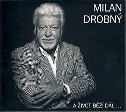 Milan Drobný - A život běží dál