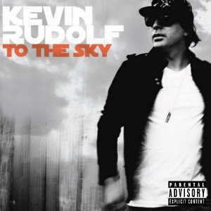 Kevin Rudolf - To The Sky