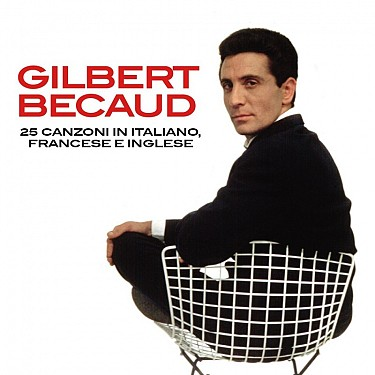 Gilbert Becaud - 25 Canzoni in Italiano, Francese e Inglese