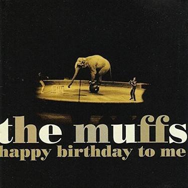 Muffs - Happy Birthday To Me