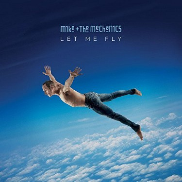 Mike & The Mechanics - Let Me Fly