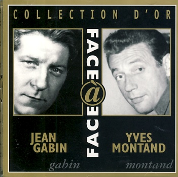 Jean Gabin & Yves Montand - Face And Face