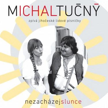Michal Tučný - Nezacházej slunce