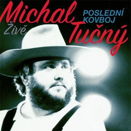 Michal Tučný - Poslední kovboj (Live)