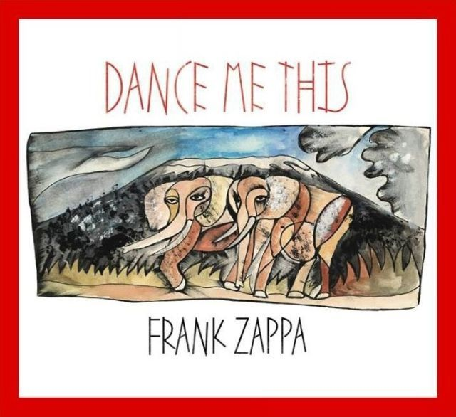 Frank Zappa - Dance Me This
