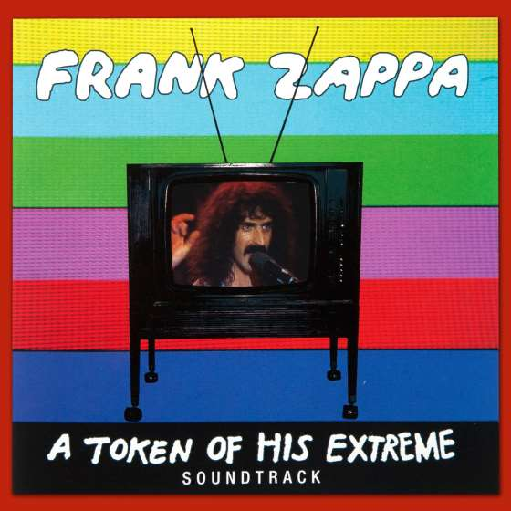 Frank Zappa - A Token Of His Extreme (Soundtrack)