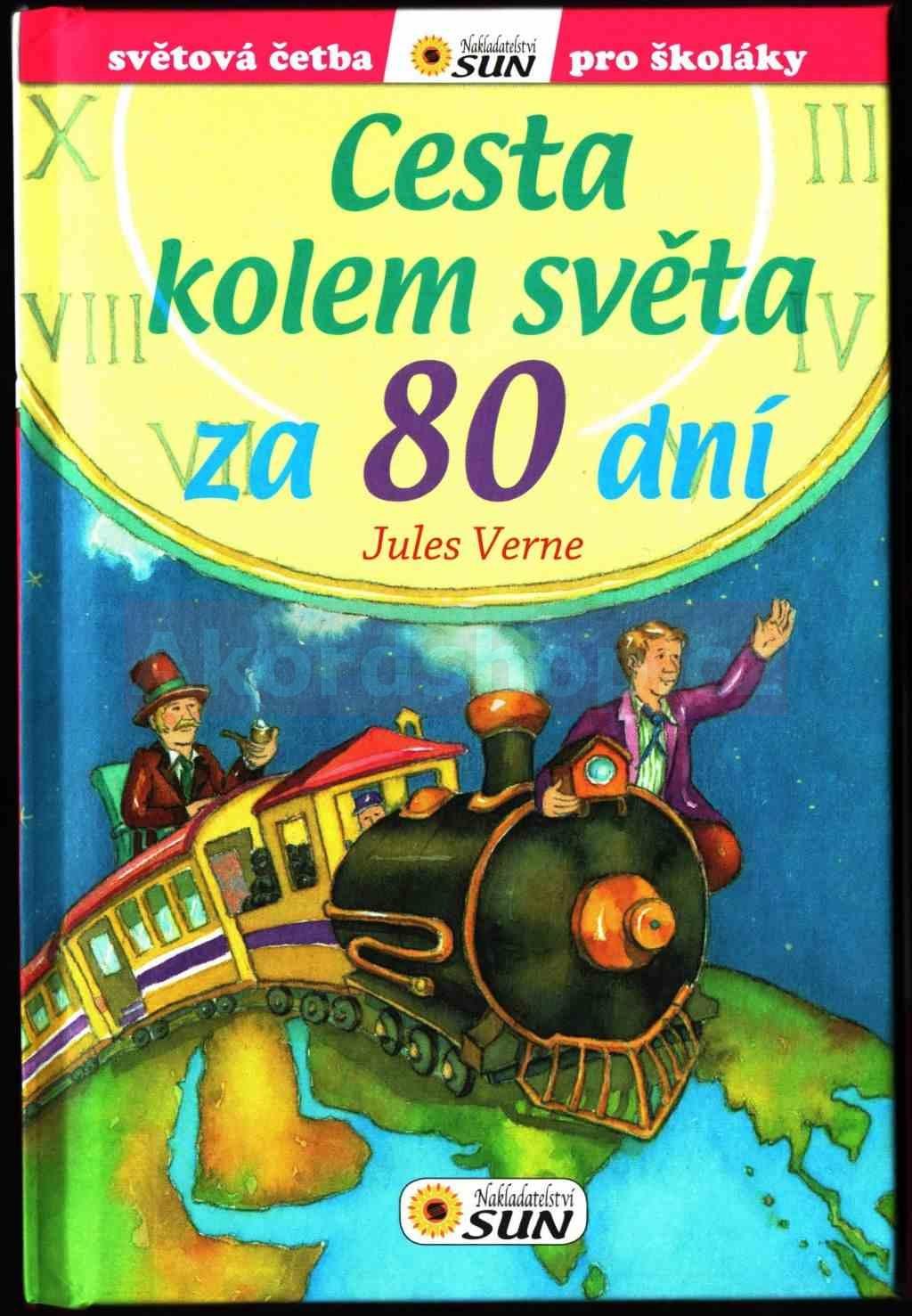 Svět. četba pro školáky Cesta kolem světa za 80 dní