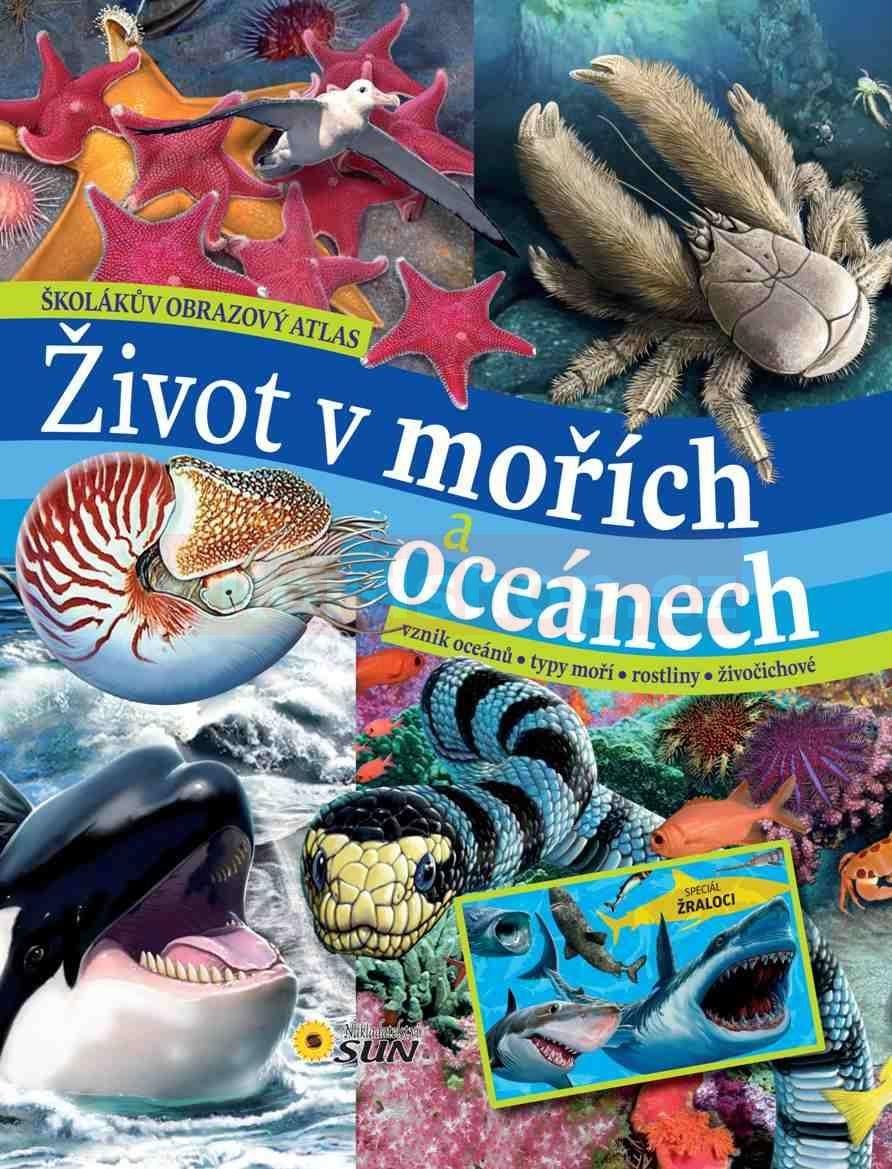 Školákův obrazový atlas - Život v mořích a oceánech