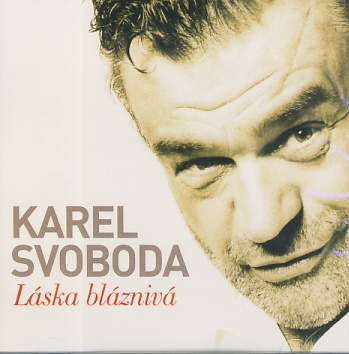 Karel Svoboda - Láska bláznivá