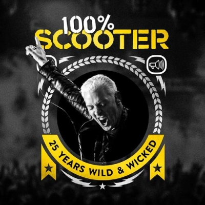 Scooter - 25 Years Wild & Wicked