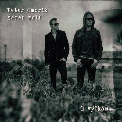 Peter Cmorik &  Marek Wolf - K výškam...